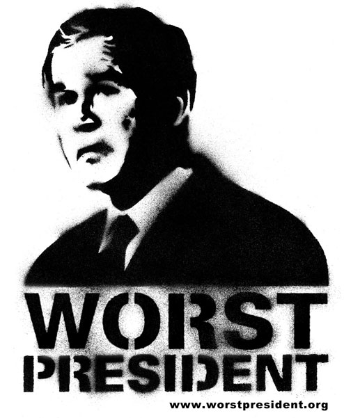 George W. Bush : Worst President Ever